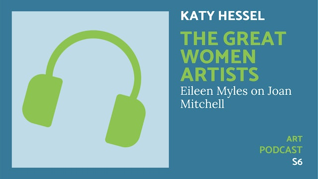🎧 The Great Women Artists S6 | Joan Mitchell