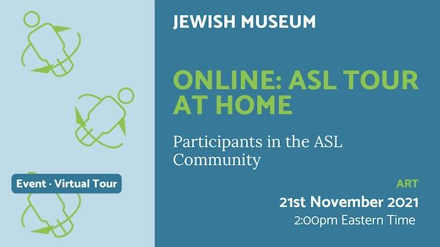 21.11.21 (Sun Nov 21st)   Online: ASL Tour at Home