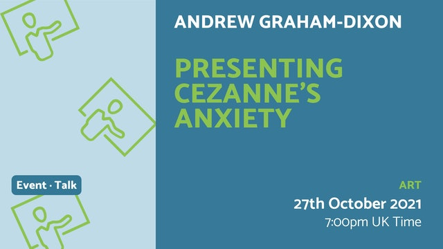 21.10.27 (Wed Oct 27th)   Presenting Cezanne's Anxiety
