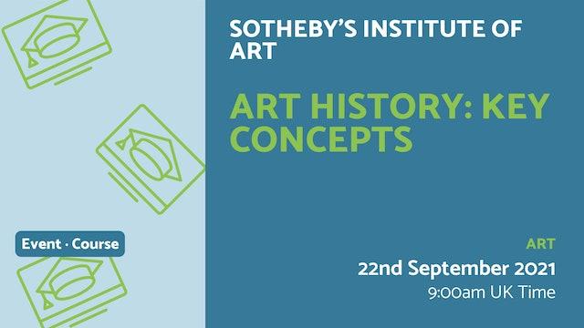 21.09.22 (Wed Sep 22nd) | Art History: Key Concepts