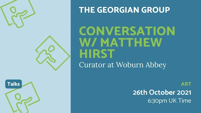 21.10.26 (Tue Oct 26th)   Conversation w/ Matthew Hirst