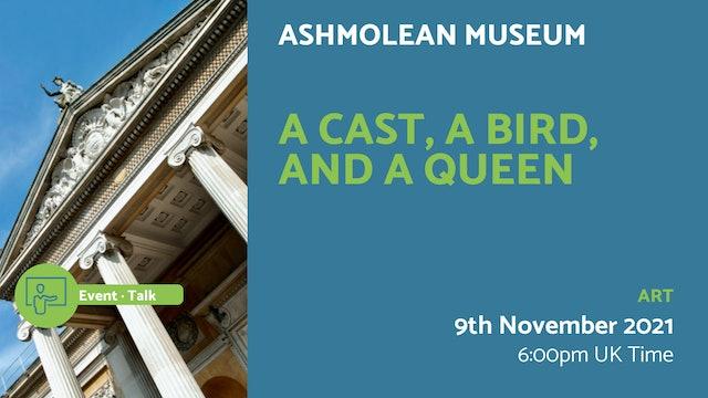 21.11.09 (Tue Nov 9th)   A Cast, a Bird, and a Queen