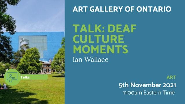 21.11.05 (Fri Nov 5th)   Talk: Deaf Culture Moments