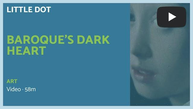 🎥 | Baroque's Dark Heart