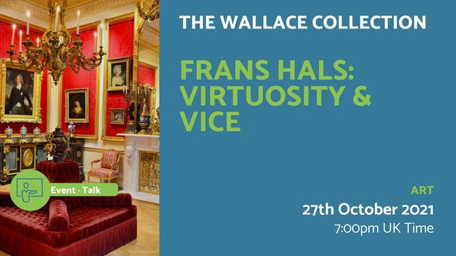 21.10.27 (Wed Oct 27th)   Frans Hals: Virtuosity & Vice
