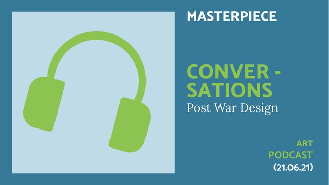 🎧 A Masterpiece Podcast: Conversations  | Post War Design