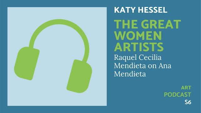 🎧 The Great Women Artists S6 | Ana Mendieta