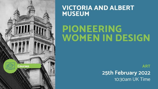 22.02.25 (Fri Feb 25th) | Pioneering Women in Design