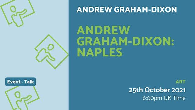 21.10.25 (Mon Oct 25th)   Andrew Graham-Dixon: Naples
