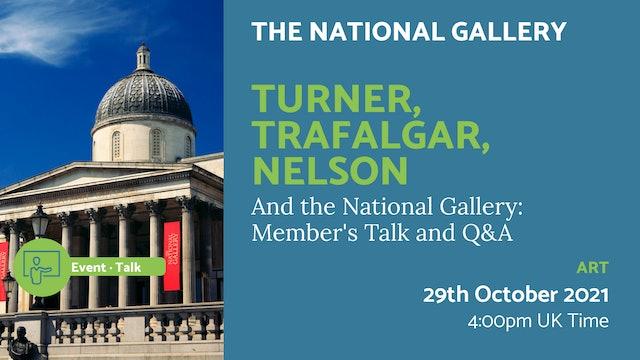 21.10.29 (Fri Oct 29th)   Turner, Trafalgar, Nelson