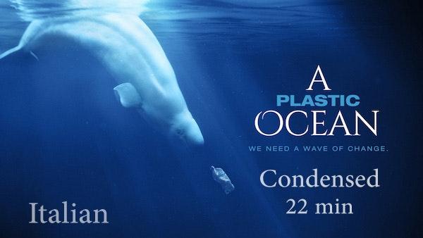 A PLASTIC OCEAN - Condensed, Italian Open-Captions