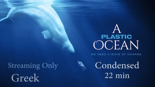A Plastic Ocean - Condensed - Greek Streaming