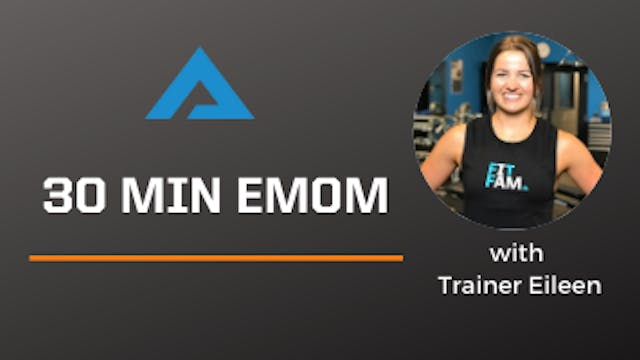 30 minute EMOM with Eileen!