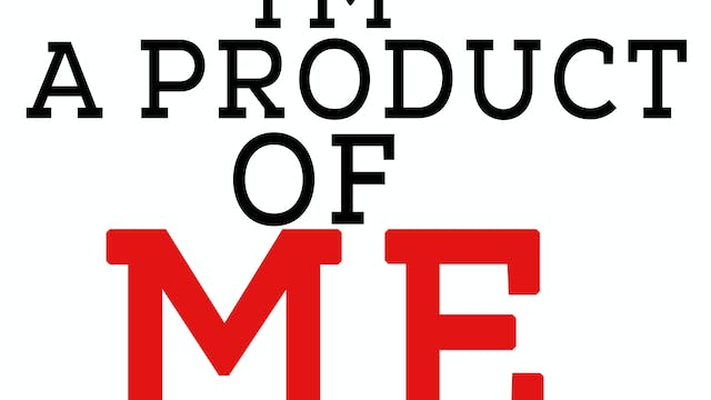 A Product of ME (Documentary)