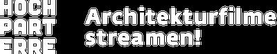 Hochparterre - Architekturfilme streamen!