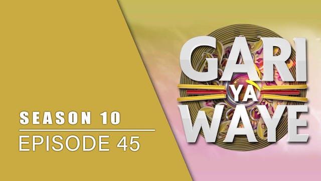 Gari Ya Waye | Zango Na 10 | Kashi Na 45