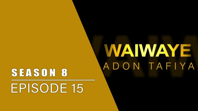 Waiwaye | Zango Na 8 | Kashi Na 15