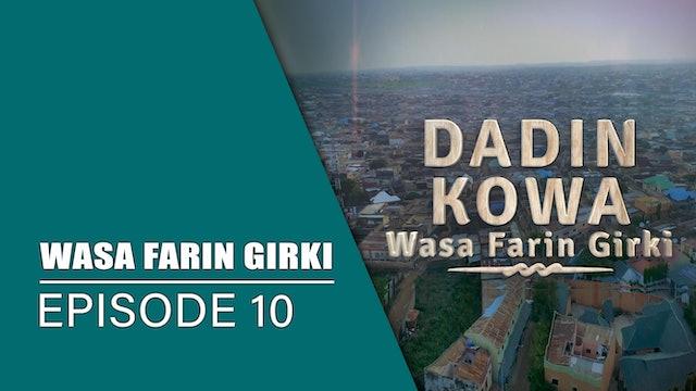 Dadin Kowa | Wasa Farin Girki | Kashi Na 10