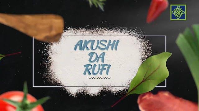 Akushi Da Rufi | Zango Na 13 | Kashi ...