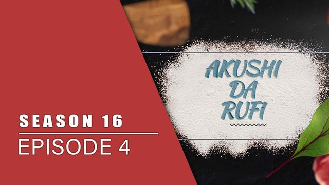 Akushi Da Rufi | Zango Na 16 | Kashi Na 4