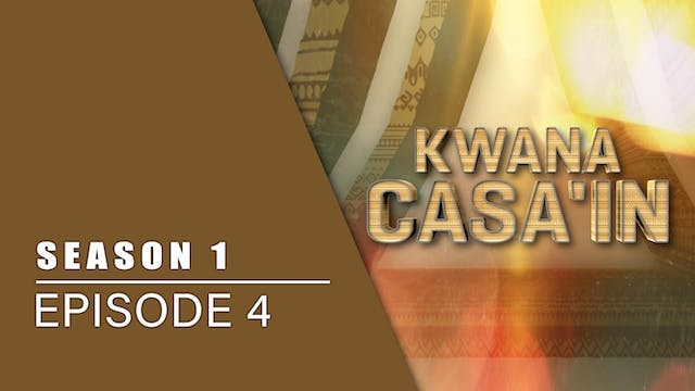 Kwana Casa'in Episode 4