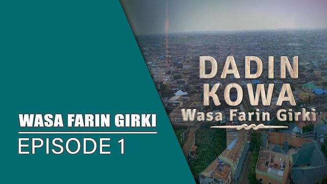 Dadin Kowa | Wasa Farin Girki | Kashi Na 1