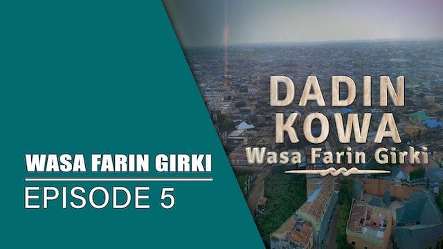 Dadin Kowa | Wasa Farin Girki | Kashi Na 5