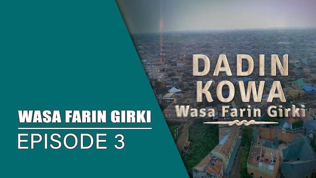 Dadin Kowa | Wasa Farin Girki | Kashi Na 3