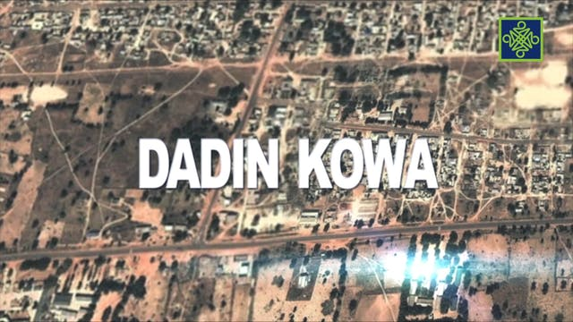 Dadin Kowa Zango Na 7 Kashi Na 9