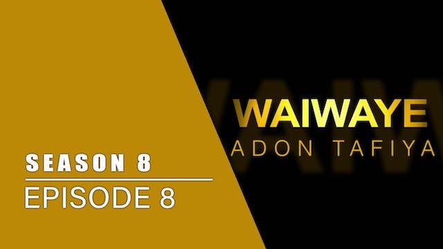 Waiwaye | Zango Na 8 | Kashi Na 8