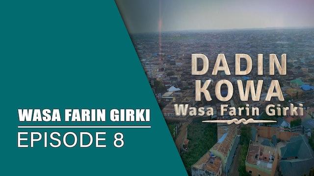 Dadin Kowa | Wasa Farin Girki | Kashi Na 8