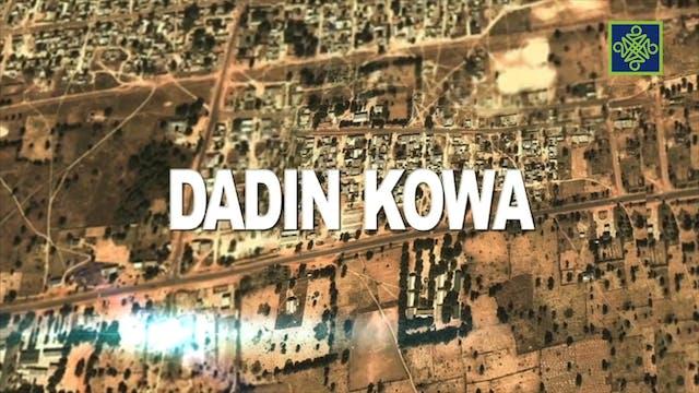 Dadin Kowa Zango Na 7 Kashi Na 4