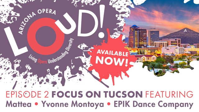 LOUD! Episode 2: Focus on Tucson- Sho...