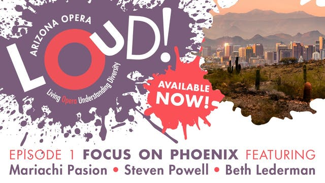 LOUD! Episode 1: Focus on Phoenix