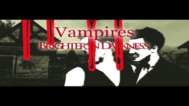 Episode 04 - Vampires: Brighter in Darkness