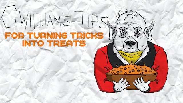 Gwilliam's Tips For Turning Tricks Into Treats