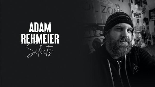 Adam Rehmeier Selects