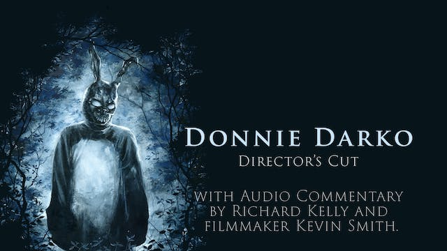 Director's Cut with Audio Commentary by Richard Kelly and filmmaker Kevin Smith.