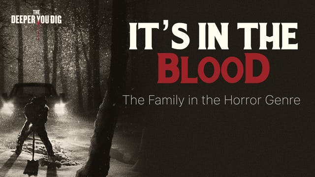 It's In the Blood - The Family in the...