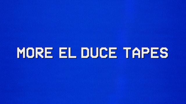 More El Duce Tapes