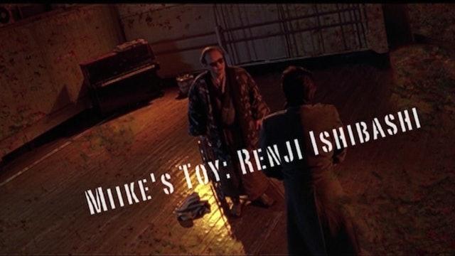 Miike's Toys: Renji Ishibashi