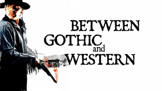 Between Gothic and Western