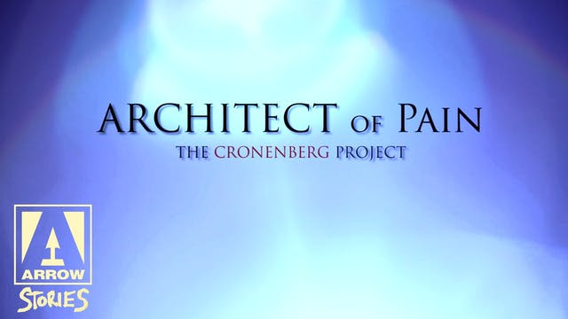 Architect Of Pain - The Cronenberg Pr...