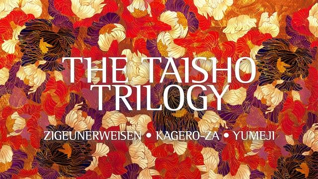 The Taisho Trilogy