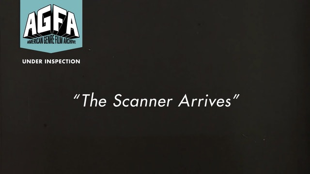 "Under Inspection Series - ""The Scanner Arrives"""