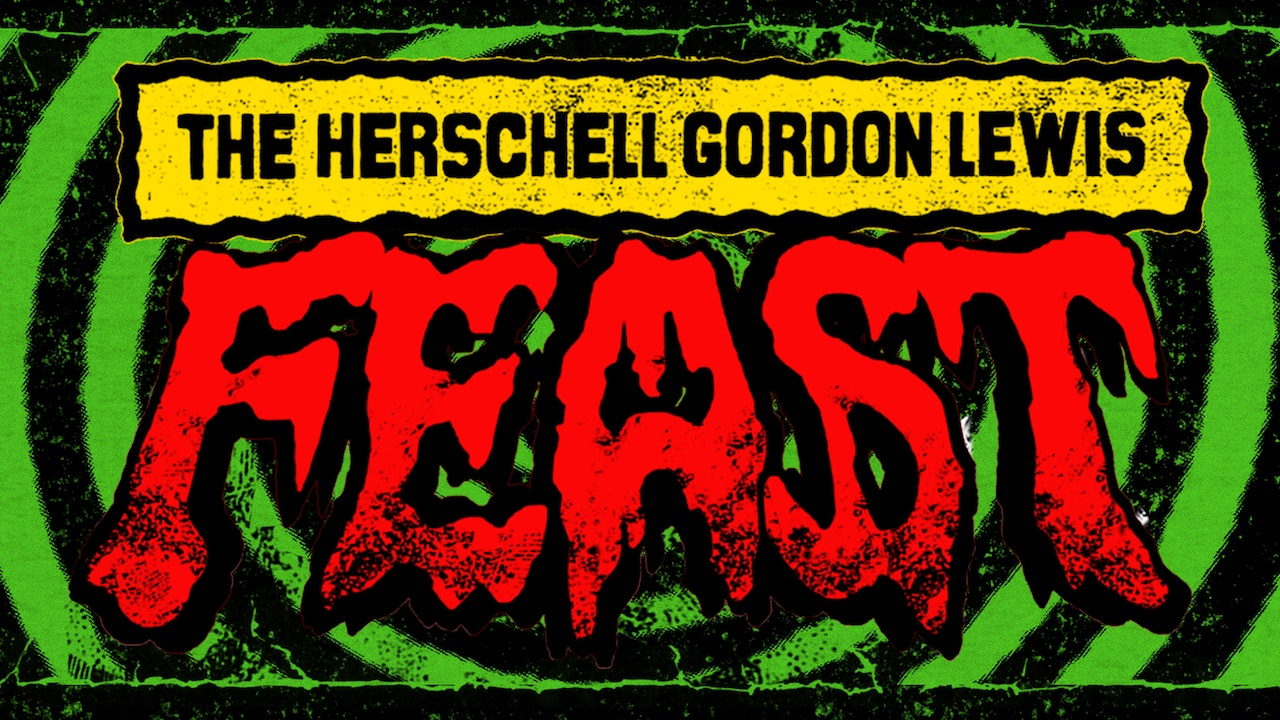 The Herschell Gordon Lewis FEAST