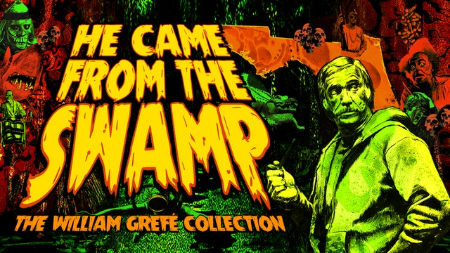 He Came From The Swamp: The William Grefé Collection