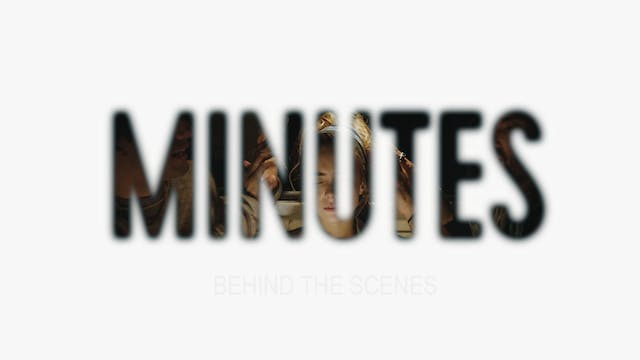 Minutes - Behind the Scenes