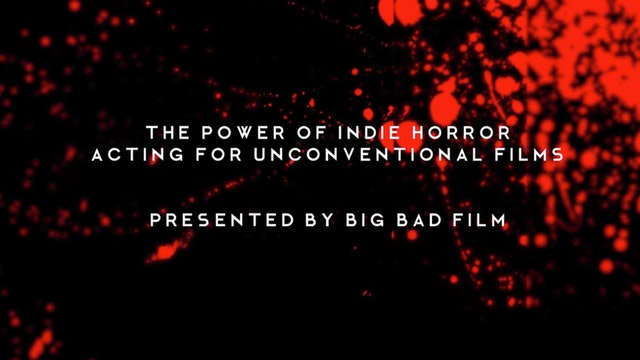 Roundtables – The Power of Indie Horror – Acting for Unconventional Film