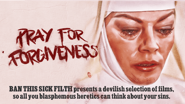BAN THIS SICK FILTH Presents: Pray For Forgiveness